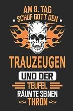 Am 8. Tag schuf Gott den Trauzeugen und der Teufel räumt seinen Thron: Notizbuch, Notizblock, Geschenk Buch mit 110 linierten Seiten (German Edition)