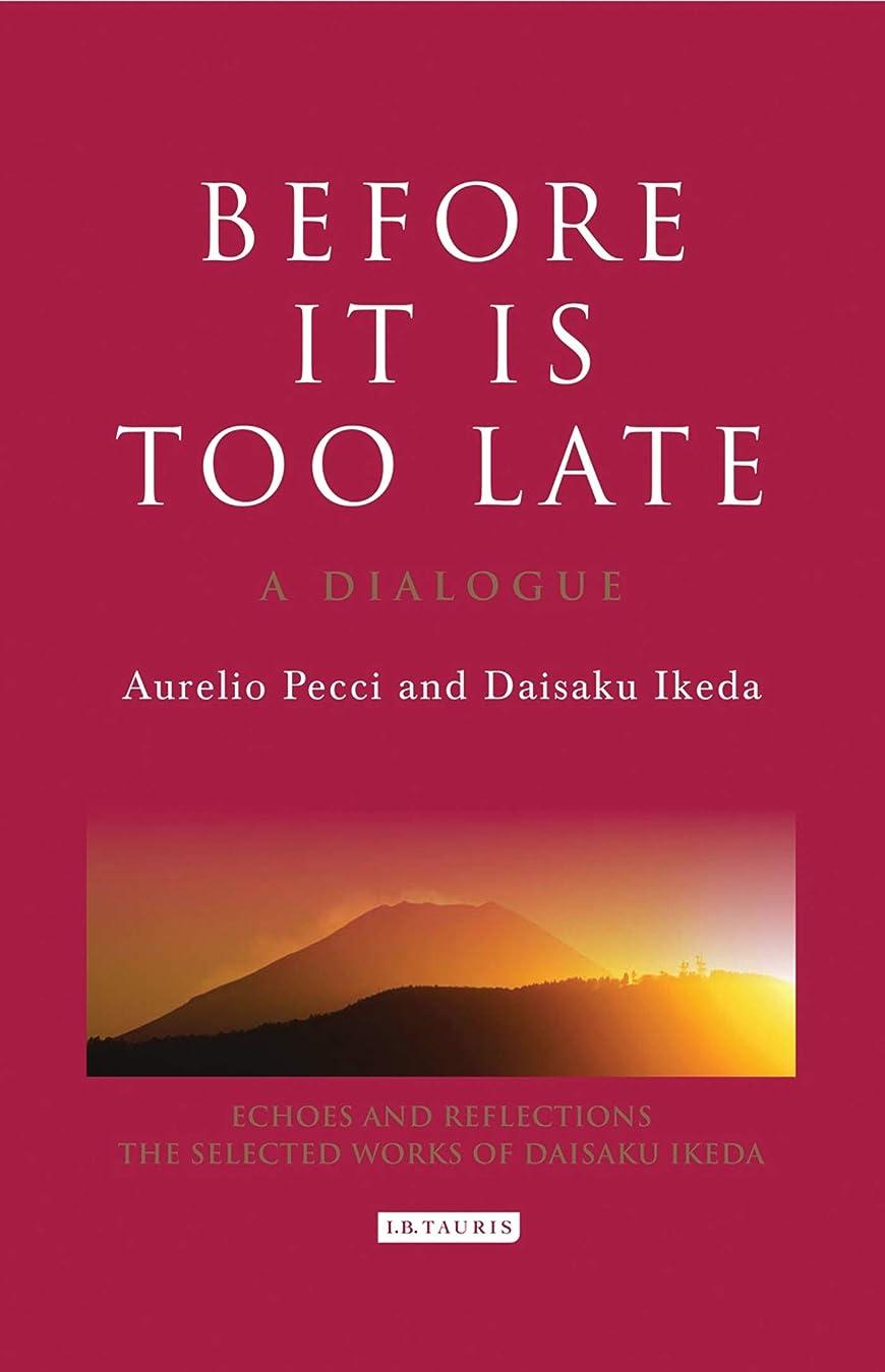 動詞勃起非効率的なBefore it is Too Late: A Dialogue (Echoes and Reflections) (English Edition)