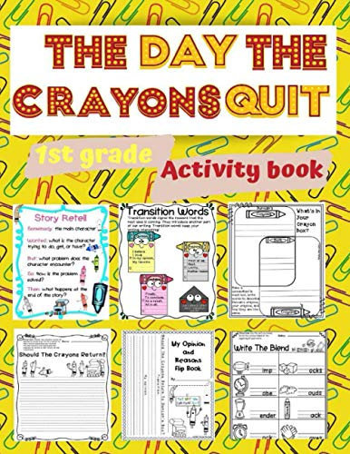 The day the crayons quit 1st grade activity book: learning activities, school fun, preschool workbooks, preschool activity books, My First Grade ... for 1st graders, girl toys age 2 under 10
