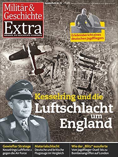 Kesselring und die Luftschlacht um England: Militär & Geschichte 13