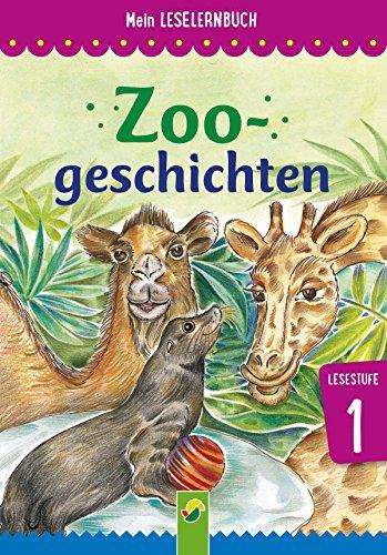 Zoogeschichten: Mein Leselernbuch: Lesestufe 1