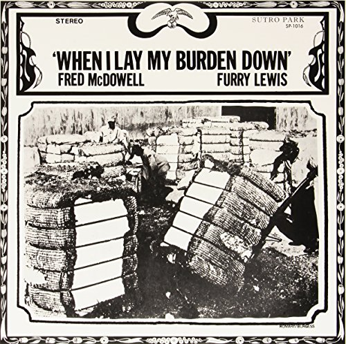 When I Lay My Burden Down [Vinyl LP]