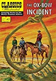 The Ox-Bow Incident (Classics Illustrated) by Walter van Tilburg Clark (2012-07-26)