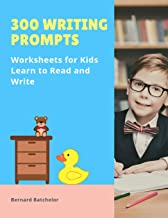 300 Writing Prompts Worksheets for Kids Learn to Read and Write: Quick way to improve reading and writing with English basic words books plus letters ... writing worksheets. Kindergarten - 3rd grade