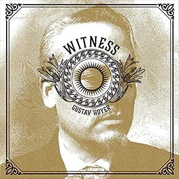 Gustav Hoyer: Witness