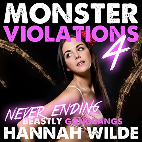 Monster Violations 4: Never Ending Beastly Gangbangs audiobook cover art