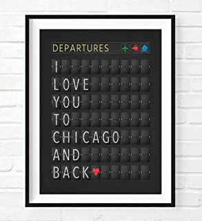 I Love You to Chicago and Back, Departure Airport Travel Board Art Print, Unframed, Adventure Wall Art Decor Poster Sign, Travel Art, All Sizes