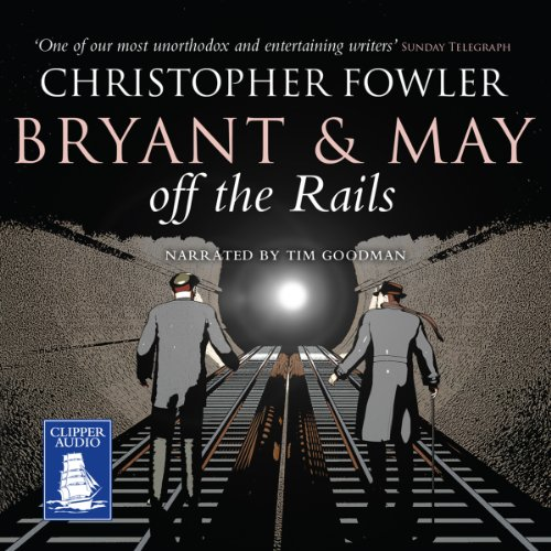 Bryant and May Off the Rails audiobook cover art