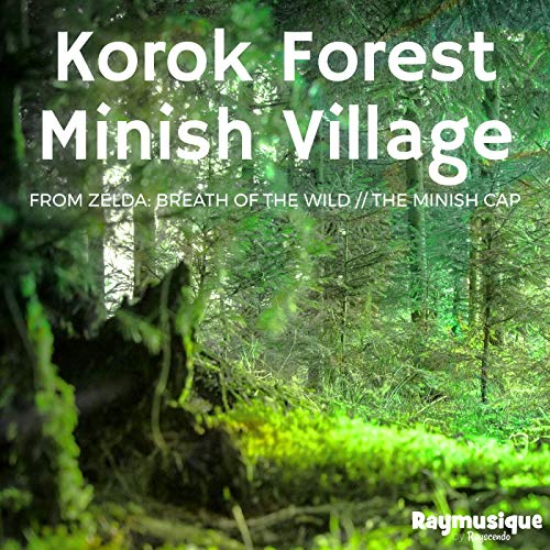 Korok Forest (from 'The Legend of Zelda: Breath of the Wild') / Minish Village (from 'The Legend of Zelda: The Minish Cap')
