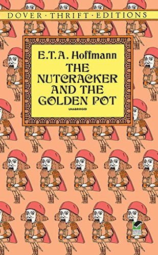 The Nutcracker and the Golden Pot (Dover Thrift Editions)