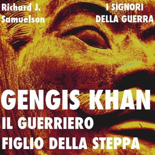 Gengis Khan. il guerriero figlio della steppa audiobook cover art