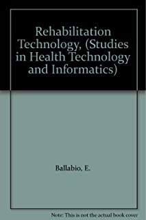 Rehabilitation Technology, (Studies in Health Technology and Informatics)