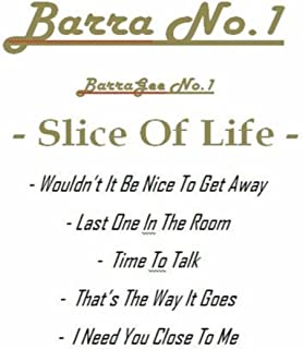 Barra No. 1: Slice of Life