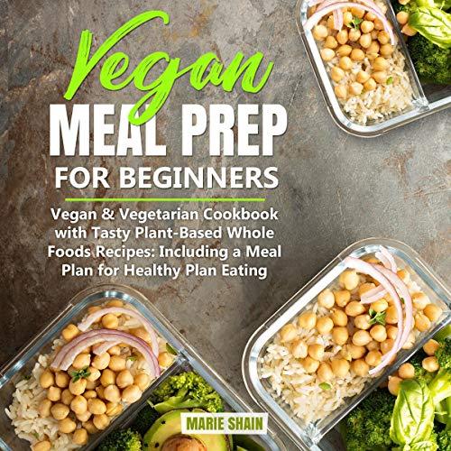 Vegan Meal Prep For Beginners Audiobook Marie Shain Audible Com Au