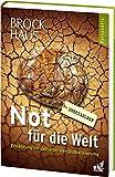 ISBN zu Brockhaus Perspektiv - Not für die Welt: Ernährung im Zeitalter der Globalisierung