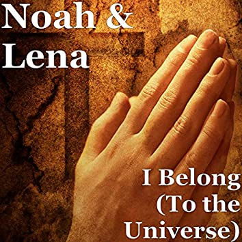 I Belong (To the Universe)