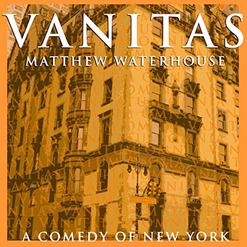 Vanitas                   By:                                                                                                                                 Matthew Waterhouse                               Narrated by:                                                                                                                                 Matthew Waterhouse                      Length: 3 hrs and 50 mins     Not rated yet     Overall 0.0