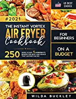 The Instant Vortex Air Fryer Cookbook for Beginners on a Budget