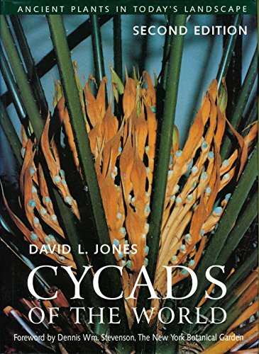 Cycads of the World: Ancient Plants in Today's Landscape, Second Edition