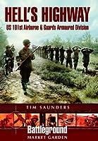 Hell's Highway: U.S. 101st Airborne -1944 (Battleground Europe) by Tim Saunders(2009-05-18)