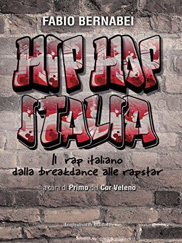 Hip Hop Italia: Il rap italiano dalla breakdance alle rapstar (Italian Edition)