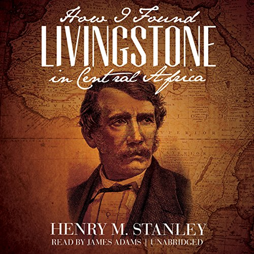 How I Found Livingstone in Central Africa audiobook cover art