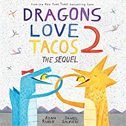 Dragons Love Tacos 2: The Sequel by [Adam Rubin, Daniel Salmieri]