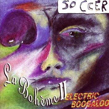 La Boheme II-Electric Boogaloo