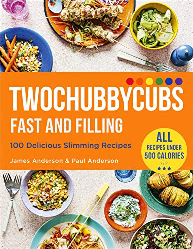 Twochubbycubs Fast and Filling: 100 Delicious Slimming Recipes