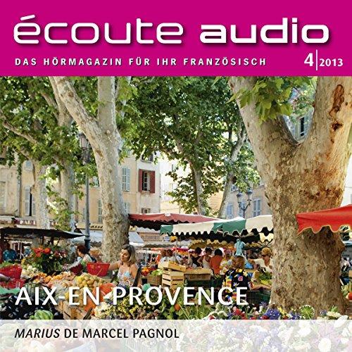 Écoute Audio - Aix-en-Provence. 4/2013 audiobook cover art