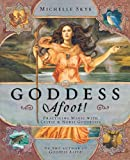 Goddess Afoot!: Practicing Magic with Celtic & Norse Goddesses