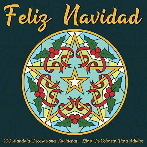 Feliz Navidad: 100 Mandala Decoraciones Navideñas - Libro De Colorear Para Adultos:...