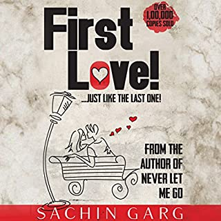 It's First Love!...Just Like the Last One                   Written by:                                                                                                                                 Sachin Garg                               Narrated by:                                                                                                                                 Sundip Ved                      Length: 7 hrs and 30 mins     1 rating     Overall 3.0