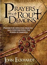 Prayers That Rout Demons: Prayers for Defeating Demons and Overthrowing the Powers of Darkness PDF
