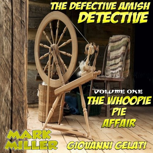 The Whoopie Pie Affair     The Defective Amish Detective, Volume 1              Written by:                                                                                                                                 Mark Miller,                                                                                        Giovanni Gelati                               Narrated by:                                                                                                                                 Big Daddy Abel                      Length: 1 hr and 12 mins     Not rated yet     Overall 0.0