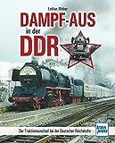 Dampf-Aus in der DDR: Der Traktionswechsel bei der Deutschen Reichsbahn