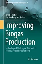 Improving Biogas Production: Technological Challenges, Alternative Sources, Future Developments (Biofuel and Biorefinery Technologies Book 9)