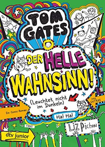 Tom Gates - Der helle Wahnsinn! (Leuchtet nicht im Dunkeln): Cooler Comicroman ab 9 (Die Tom Gates-Reihe, Band 11)