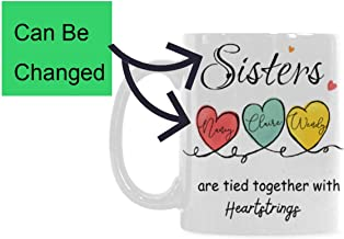AnnHomeArt Sisters Friends Family are tied together with Heartstrings White Mug Tea Cup Coffee Mug