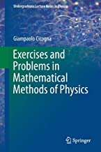 Exercises and Problems in Mathematical Methods of Physics (Undergraduate Lecture Notes in Physics)