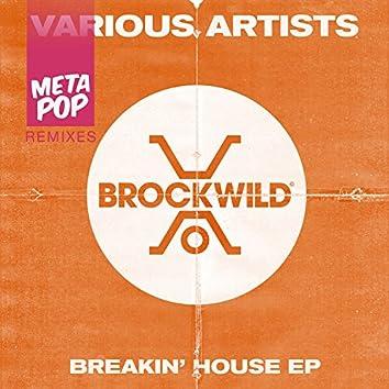 Breakin' House: MetaPop Remixes