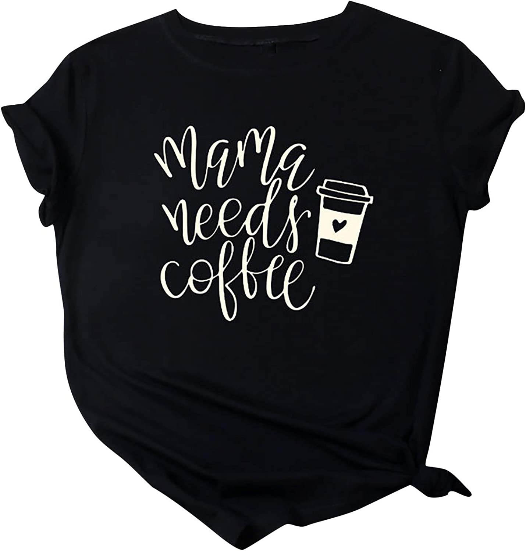 Aukbays Womens Tops Short Sleeve Mama Needs Coffee Sayings Graphic T-Shirts O Neck Tees Blouses Shirts