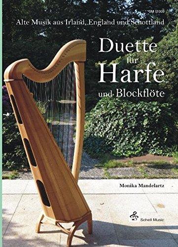 Duette Für Harfe und Blockflöte/ Alte Musik aus Irland, England und Schottland (Noten für Folkharfe / Musik für Harfe)