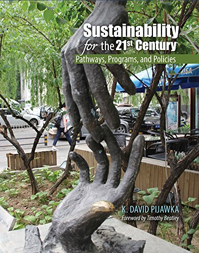 Sustainability for the 21st Century: Pathways, Programs, and Policies