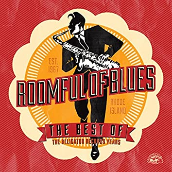 The Best of Roomful of Blues - The Alligator Records Years
