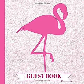 Guest Book: Beautiful Pink Flamingo Party Guest Book With Picture Pages to Keep as a Memory Keep Sake and Treasure Forever (Pink Flamingo Party ... Flamingo Party Decorations,) (Volume 1)