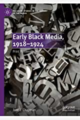 Early Black Media, 1918–1924: Print Pioneers in Britain (Palgrave Studies in the History of the Media) Kindle Edition