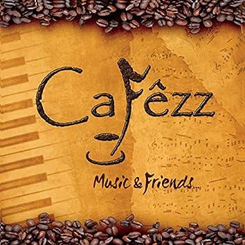 Cafêzz Music & Friends