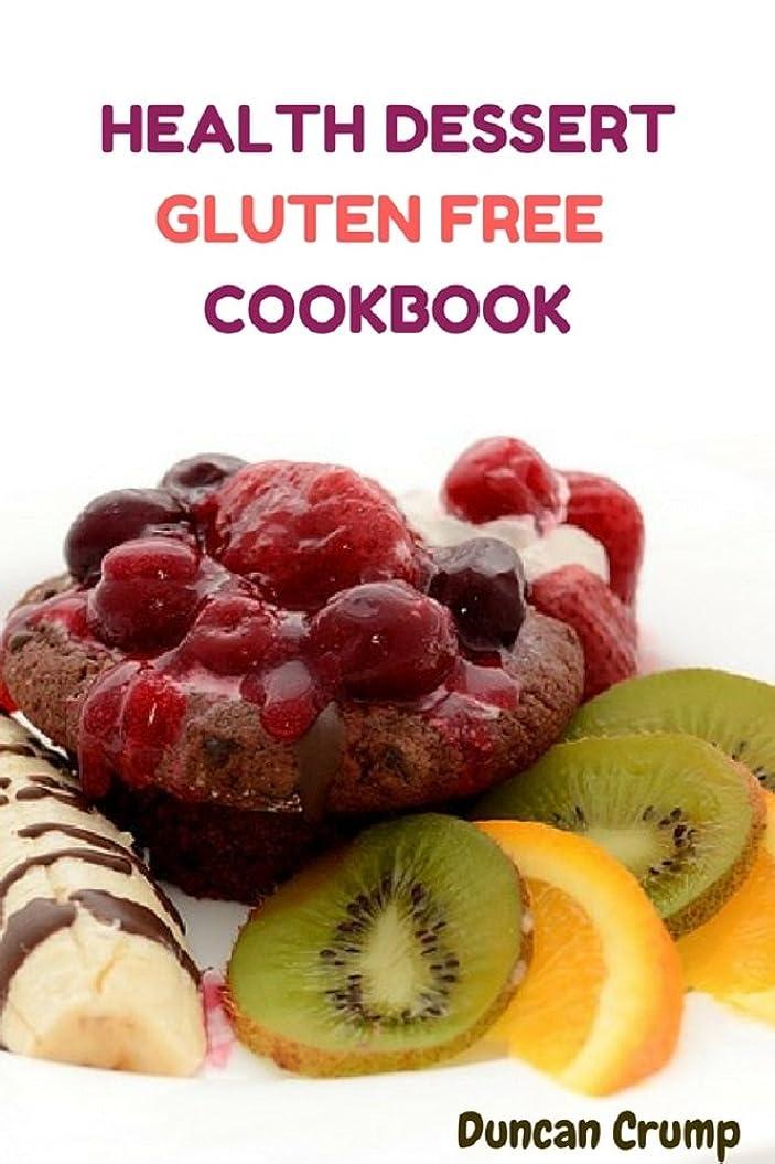 Health Dessert Gluten Free Cookbook: Dessert Gluten Free Cookbook (English Edition)