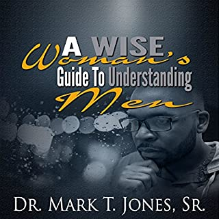 A Wise Woman's Guide to Understanding Men audiobook cover art
